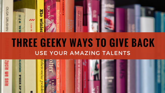 Three geeky ways to give back - Volunteering with geeky organizations from the comfort of your own home.