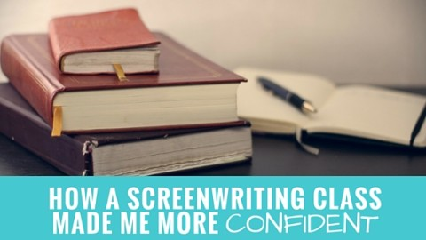 How a Screen Writing Class Made Me More Confident