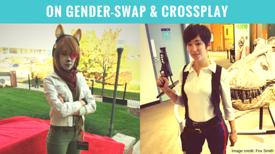 On Gender-Swap & Crossplay