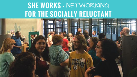 SHE Works-Networking for the Socially Reluctant
