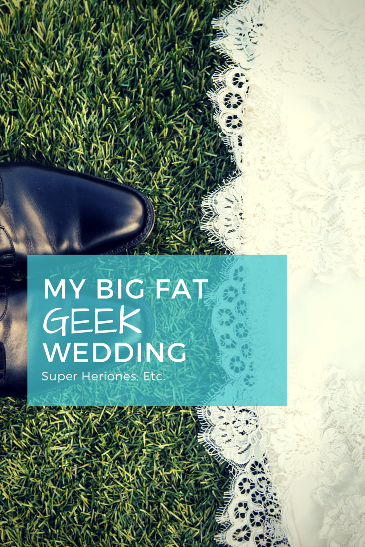 My Big Fat Geek Wedding - A look at one geeky feminist's attempt to have a family & friends-oriented wedding.