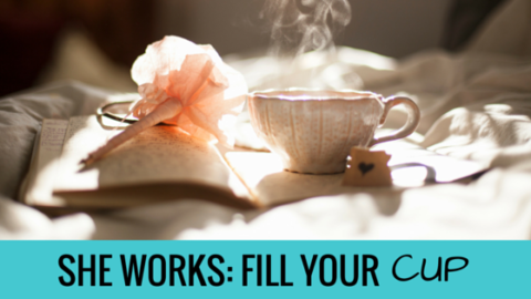 SHE Works: Fill Your Cup: Or how I learned to love mornings (well, hate them less)
