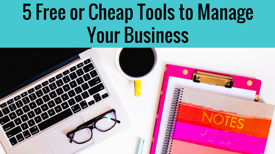 5 Free or Cheap Tools to Manage Your Business
