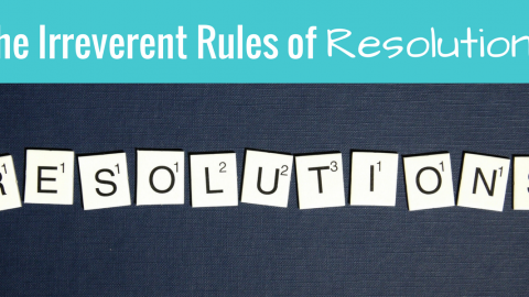 The Irreverent Rules of Resolutions