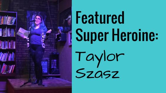 Featured Super Heroine: Taylor Szasz