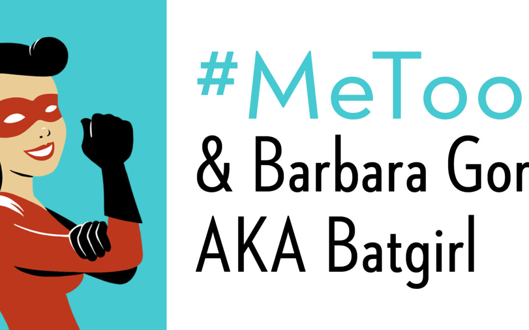#MeToo and Barbara Gordon AKA Batgirl