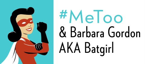 #MeToo and Barbara Gordon AKA Batgirl