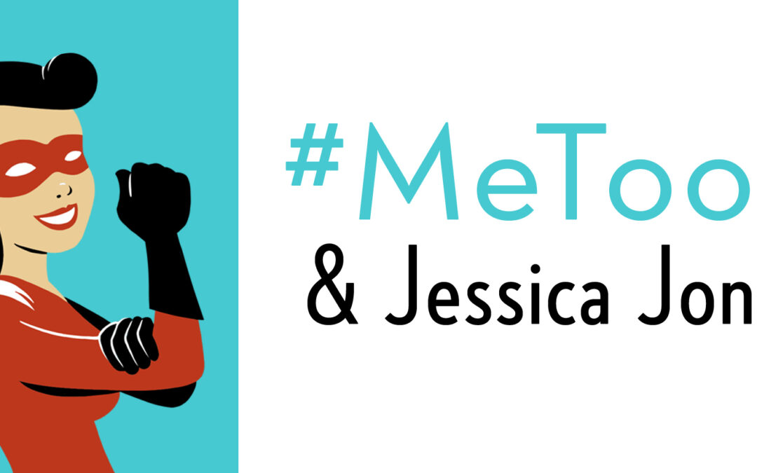#MeToo and Jessica Jones