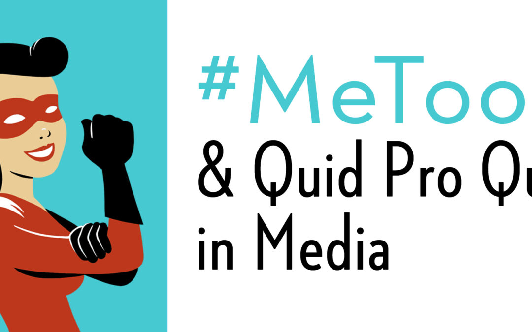 #MeToo and Quid Pro Quo in Media