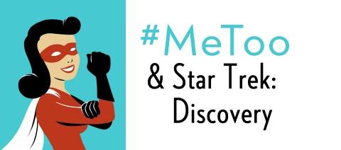 #MeToo & Star Trek: Discovery