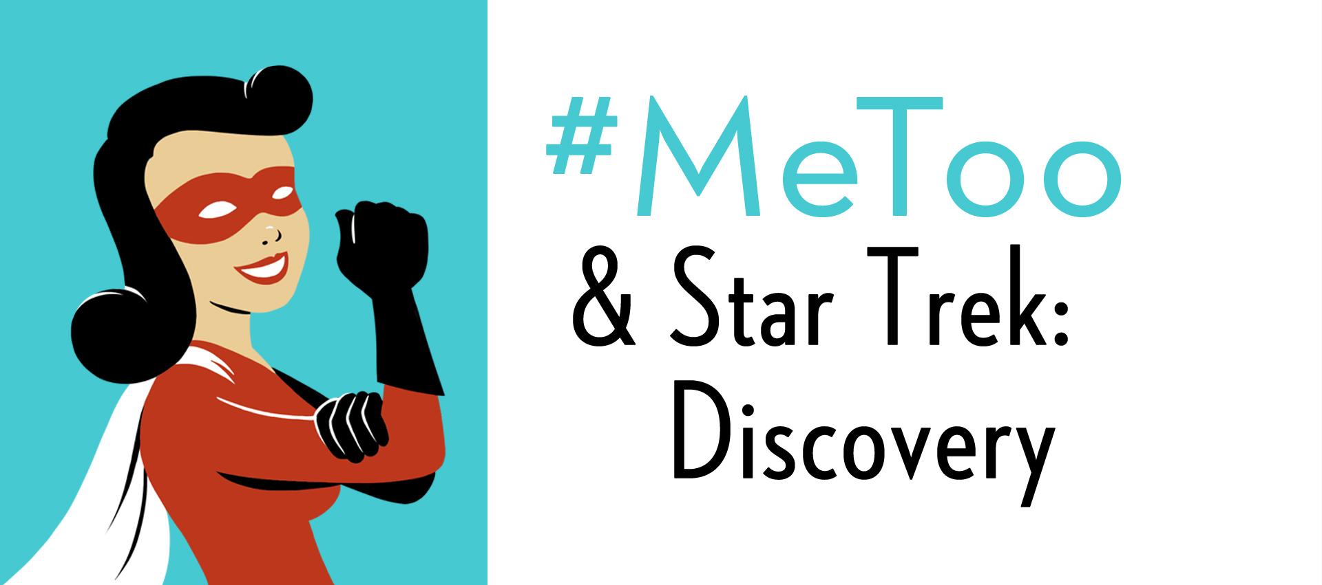 #MeToo & Star Trek: Discovery